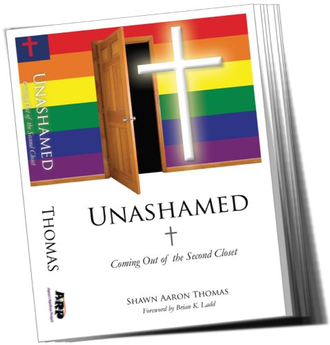 Unashamed (Coming Out of the Second Closet): Shawn Aaron Thomas