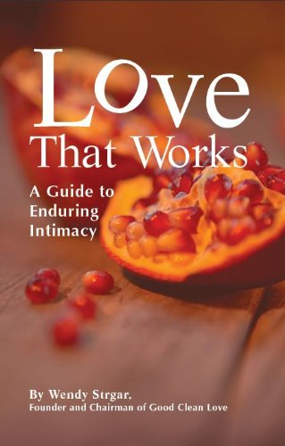 9781450734288: Love That Works - A Guide to Enduring Intimacy