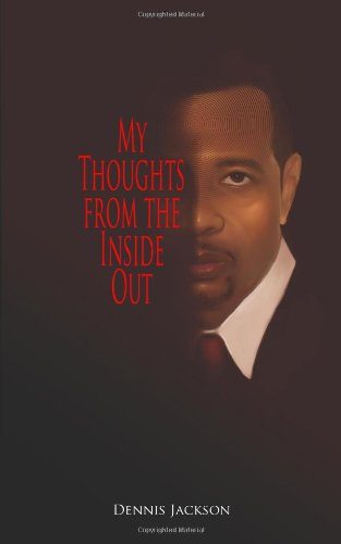 9781450736756: My Thoughts From the Inside Out