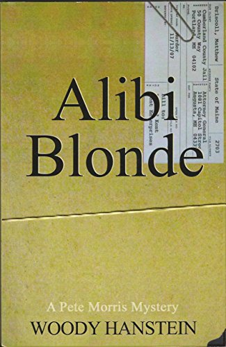 9781450736763: Alibi Blonde (A Pete Morris Mystery)