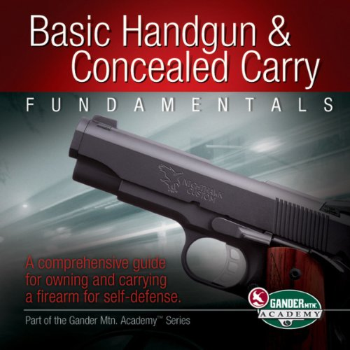 9781450737241: Basic Handgun & Concealed Carry Fundamentals: A Comprehensive Guide for Owning and Carrying a Firearm for Self-Defense