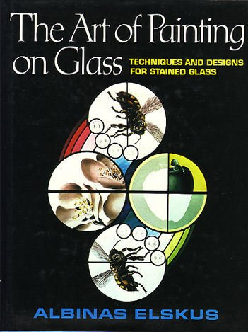 9781450737746: The Art of Painting on Glass: Techniques and Designs for Stained Glass. (NEWLY UPDATED, 2011)