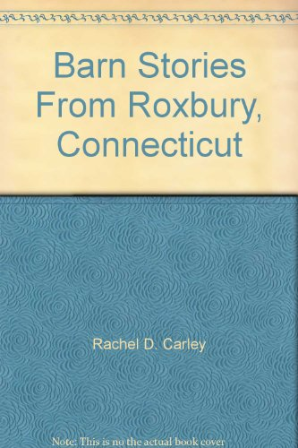 9781450737951: Barn Stories From Roxbury, Connecticut