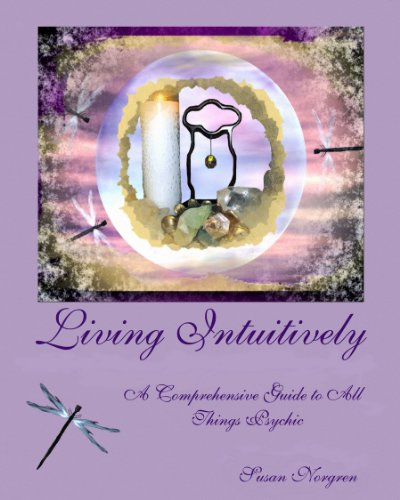 9781450740272: Living Intuitively; a comprehensive guide to all things psychic