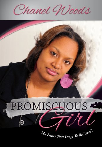 9781450740630: Promiscuous Girl: The Heart That Longs to Be Loved