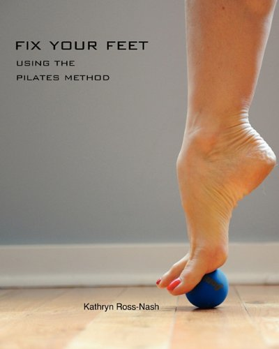 9781450740807: Fix Your Feet- Using the Pilates Method