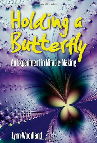 9781450742566: Holding a Butterfly--An Experiment in Miracle-Making