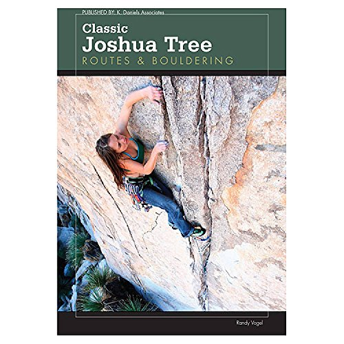 Classic Joshua Tree Routes - 1st Edition by Randy Vogel: Randy Vogel