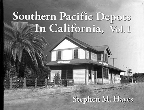 9781450751803: Southern Pacific Depots in California, Vol. 1