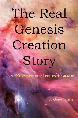 9781450754811: The Real Genesis Creation Story: A Credible Translation and Explanation at Last