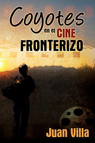 Coyotes En El Cine Fronterizo (Paperback): Juan Villa
