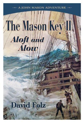 The Mason Key II - Aloft and Alow (A John Mason Adventure, Volume 2): Folz, David