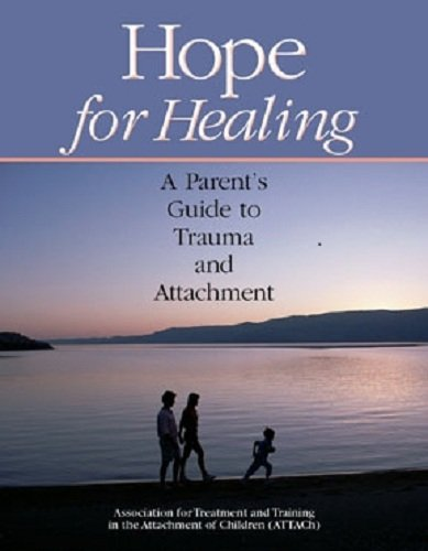 9781450771191: Hope for Healing: A Parent's Guide to Trauma and Attachment