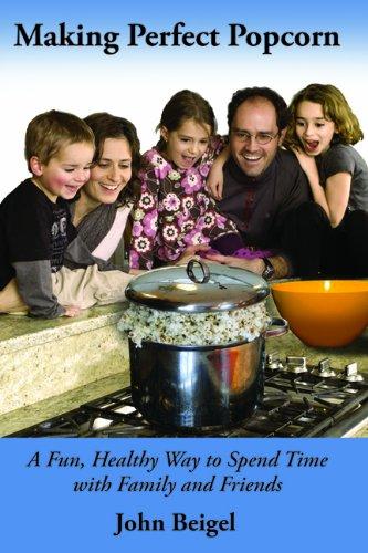 Making Perfect Popcorn: John Beigel