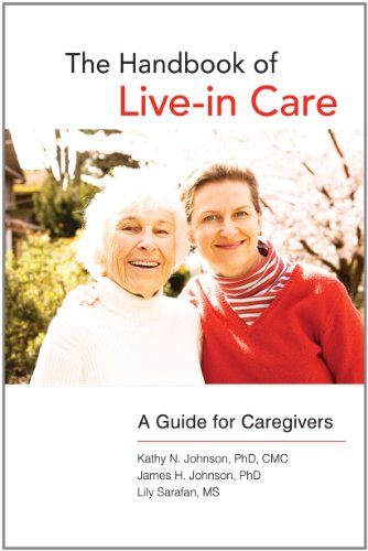 The Handbook of Live-in Care: A Guide for Caregivers: Kathy N. Johnson; James H. Johnson; Lily ...