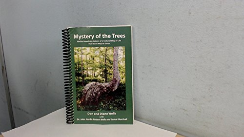 9781450781749: Mystery of the Trees Native American Makers of a Cultural Way of Life That Soon May be Gone