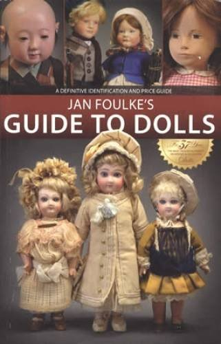 Jan Foulke's Guide to Dolls, 2nd Edition (1450781780) by Jan Foulke