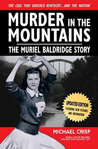 Murder in the Mountains: The Muriel Baldridge Story: Michael Crisp