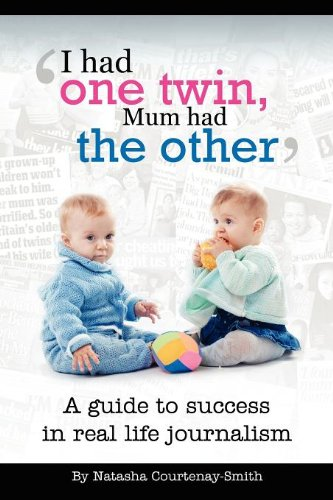 9781450784825: 'I had one twin, Mum had the other' - success in real life journalism