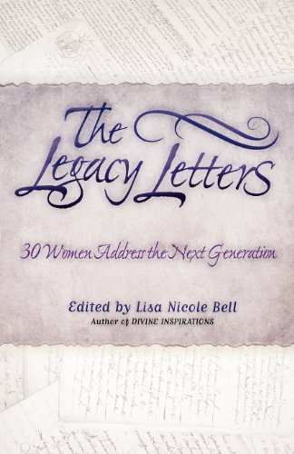 The Legacy Letters: 30 Women Address the Next Generation: Lisa Nicole Bell