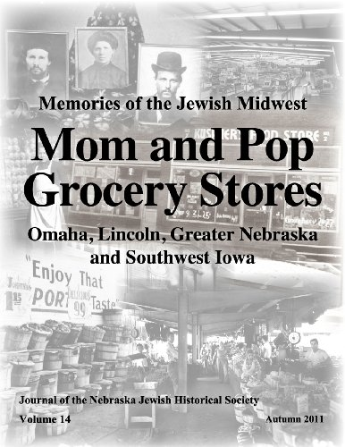 Mom and Pop Grocery Stores: Nebraska Jewish Historical Society