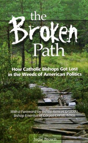 The Broken Path: How Catholic Bishops Got: Judie Brown
