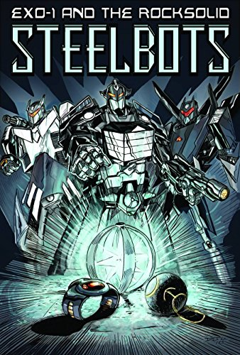 9781450798921: EXO-1 and the Rocksolid Steelbots Volume 1 (Exo 1 and the Rocksolid Steelbots Gn)