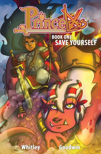 Princeless Book 1: Save Yourself: Jeremy Whitley; David Dwonch [Editor]; M. Goodwin [Illustrator];