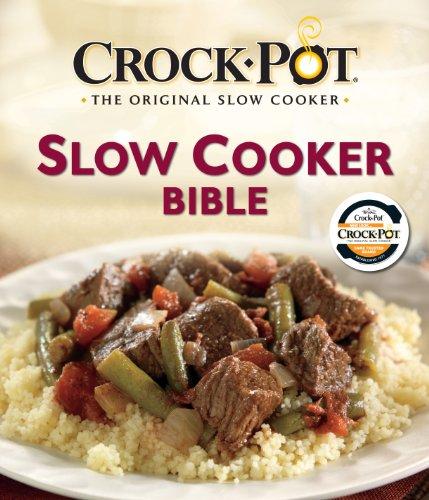 Crock-Pot Slow Cooker Bible: Editors of Favorite
