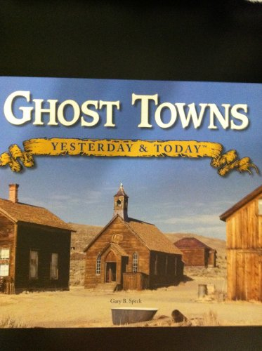 9781450806398: Ghost Towns Yesterday and Today