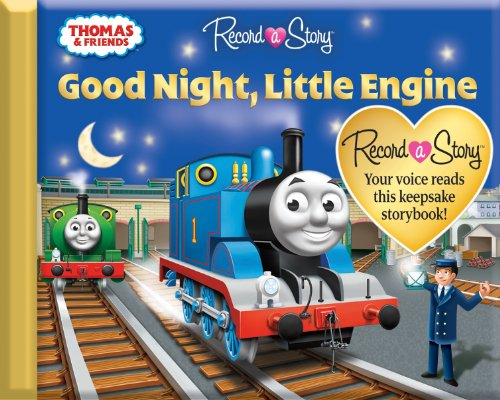 Record a Story with Thomas & Friends: Good Night, Little Engine (1450811647) by Editors of Publications International; Ltd.