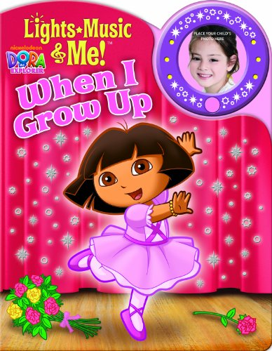 Nickelodeon Dora the Explorer: When I Grow Up (1450814395) by Editors of Publications International Ltd.