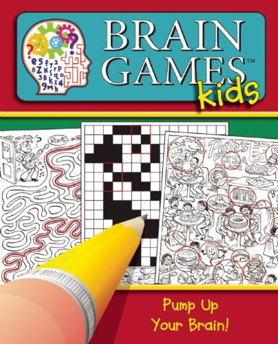 Brain Games for Kids: Pump Up Your Brain!: Editors of Publications International Ltd.