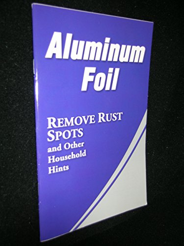 9781450826488: Aluminum Foil: Remove Rust Spots and Other Household Hints