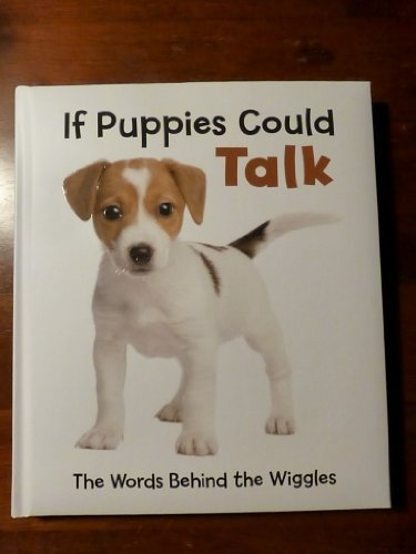 9781450827751: If Puppies Could Talk: The Words Behind the Wiggles