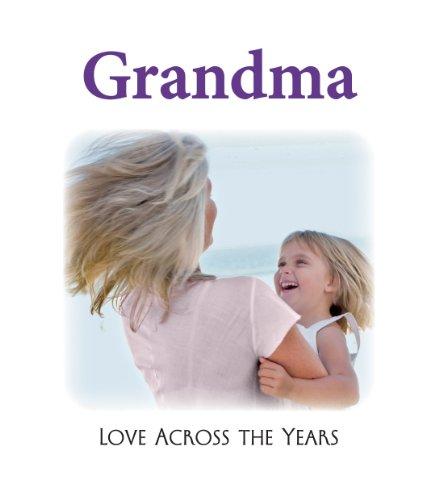 Grandma Love Across the Years: Publications International