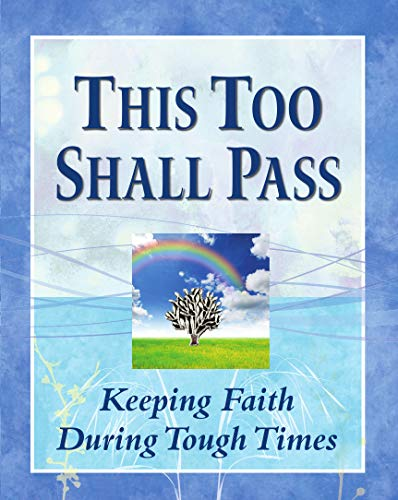 9781450860468: This Too Shall Pass: Keeping Faith During Tough Times
