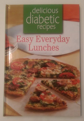 Delicious Diabetic Recipes: Easy Everyday Lunches: Louis Weber