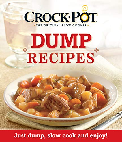 9781450897747: Crockpot® The Original Slow Cooker Dump Recipes: Just dump, slow cook and enjoy!