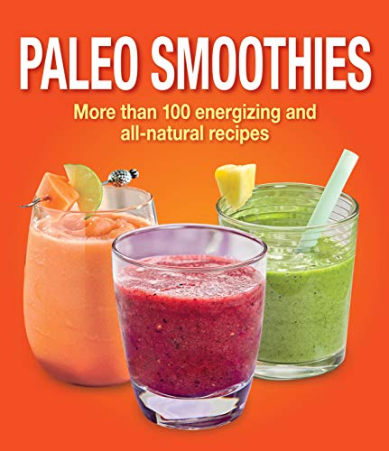 9781450899895: Paleo Smoothies: More than 100 Energizing and AllNatural Recipes