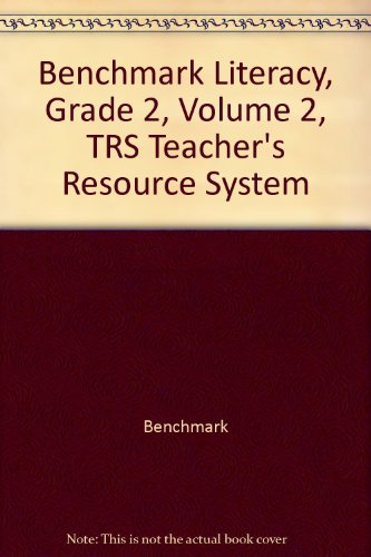 Benchmark Literacy, Grade 3, Volume 2, TRS Teacher's Resource System: Benchmark