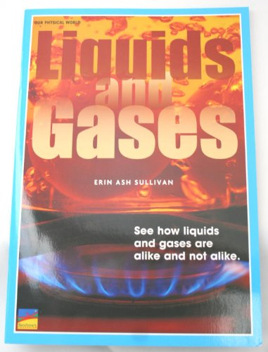 9781450906487: Liquids and Gases (Navigators Series, Our Physical world)
