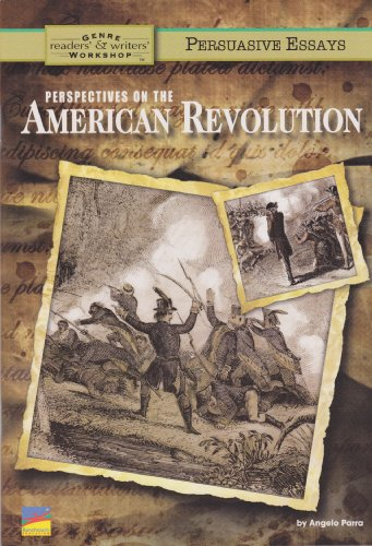9781450929578: Perspectives on the American Revolution (Persuasive Essays, Readers' & Writers' Genre Workshop)