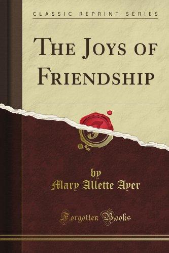 9781451000573: The Joys of Friendship (Classic Reprint)