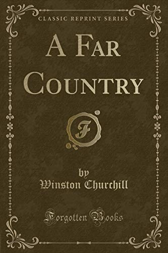 9781451000832: A Far Country (Classic Reprint)