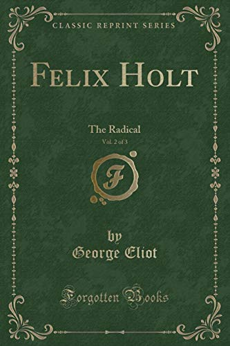 9781451000962: Felix Holt, the Radical, Vol. 2 of 3 (Classic Reprint)
