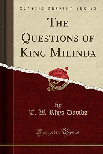 The Questions of King Milinda, Vol. 1 of 2 (Classic Reprint): T. W. Rhys Davids