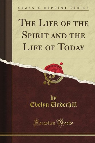 9781451002751: The Life of the Spirit and the Life of Today (Classic Reprint)