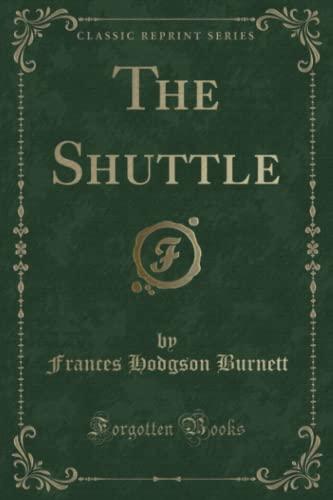 9781451002966: The Shuttle (Classic Reprint)