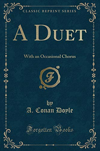 A Duet: With an Occasional Chorus (Classic: Doyle, A. Conan